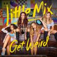 "A faixa ""Love Me Like You"" está no próximo CD da girlband Little Mix, ""Get Weird"""