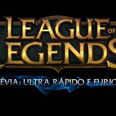"""Game """"League Of Legends"""" ganha novo modo de jogo: Ultra Rápido e Furioso!"""