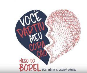 """Nego do Borel, Anitta e Wesley Safadão - """"Você Partiu Meu Coração"""""""