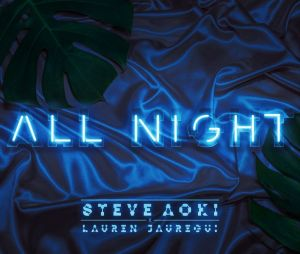 "Ouça ""All Night"", música da Fifth Harmony Lauren Jauregui com Steve Aoki!"