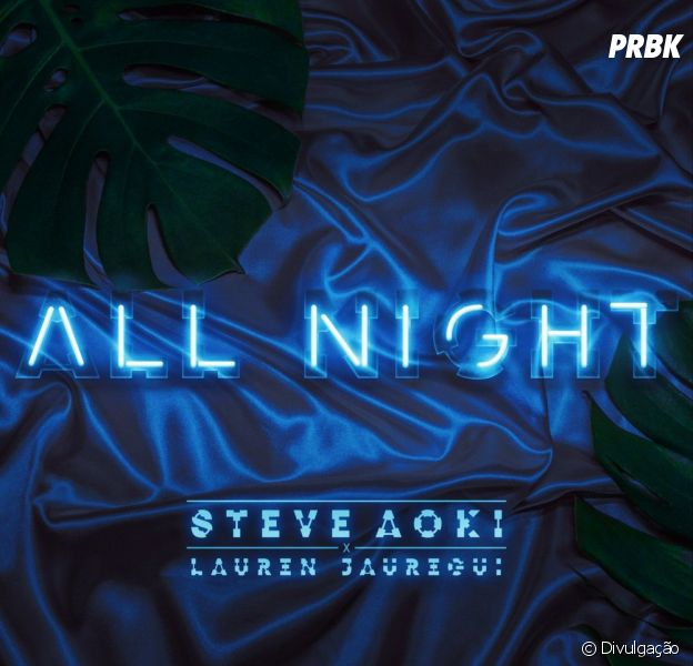 "Ouça ""All Night"", música da Fifth Harmony Lauren Jauregui com Steve Aoki!"