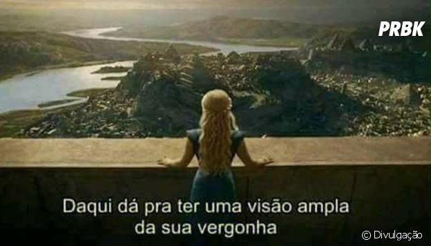 """De """"Game of Thrones"""", se até a Daenerys (Emilia Clarke) está vendo sua vergonha..."""
