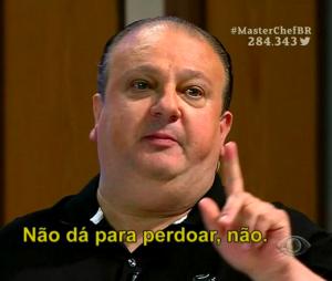 """""""MasterChef Brasil"""": Érick Jacquin viraliza com meme """"não dá pra perdoar não"""""""