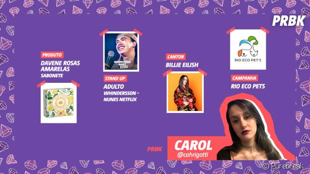 Viciei do Purebreak: Carol indicou Billie Eilish, campanha Rio Eco Pets e muito mais