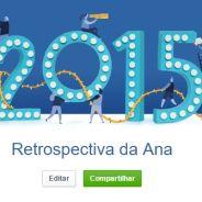 Facebook lança Retrospectiva de 2015: veja, edite e compartilhe seus momentos marcantes do ano!