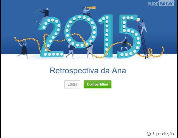 O Facebook lançou sua Retrospectiva de 2015! Já viu a sua?