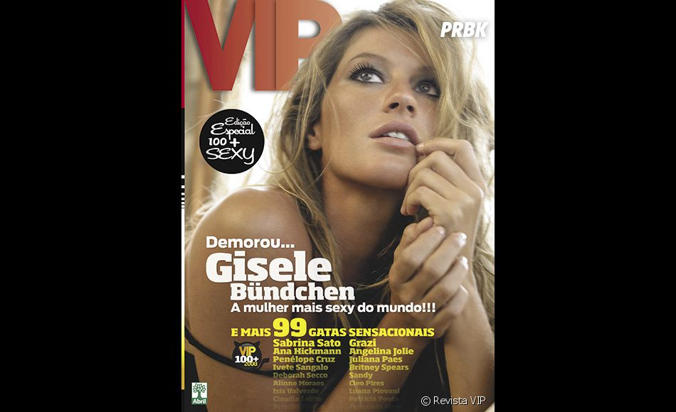 Demorou, mas, em 2008, Gisele Bündchen ganhou o título de mulher mais sexy do mundo pela VIP