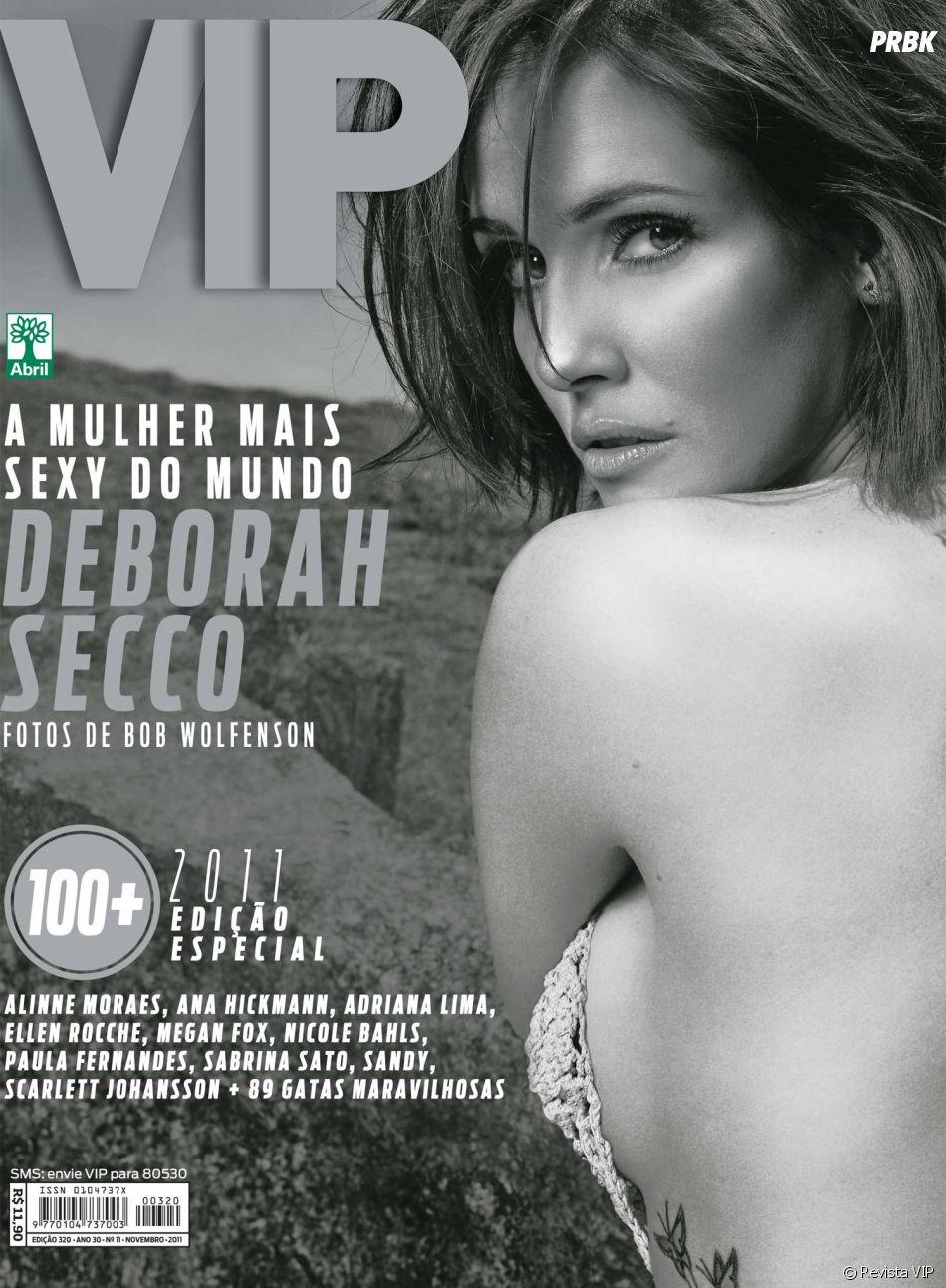 O título de mulher mais sexy do mundo pela VIP em 2011 foi de Deborah Secco