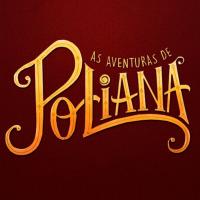"""Com Larissa Manoela e João Guilherme, novela """"As Aventuras de Poliana"""" ganha data de estreia!"""